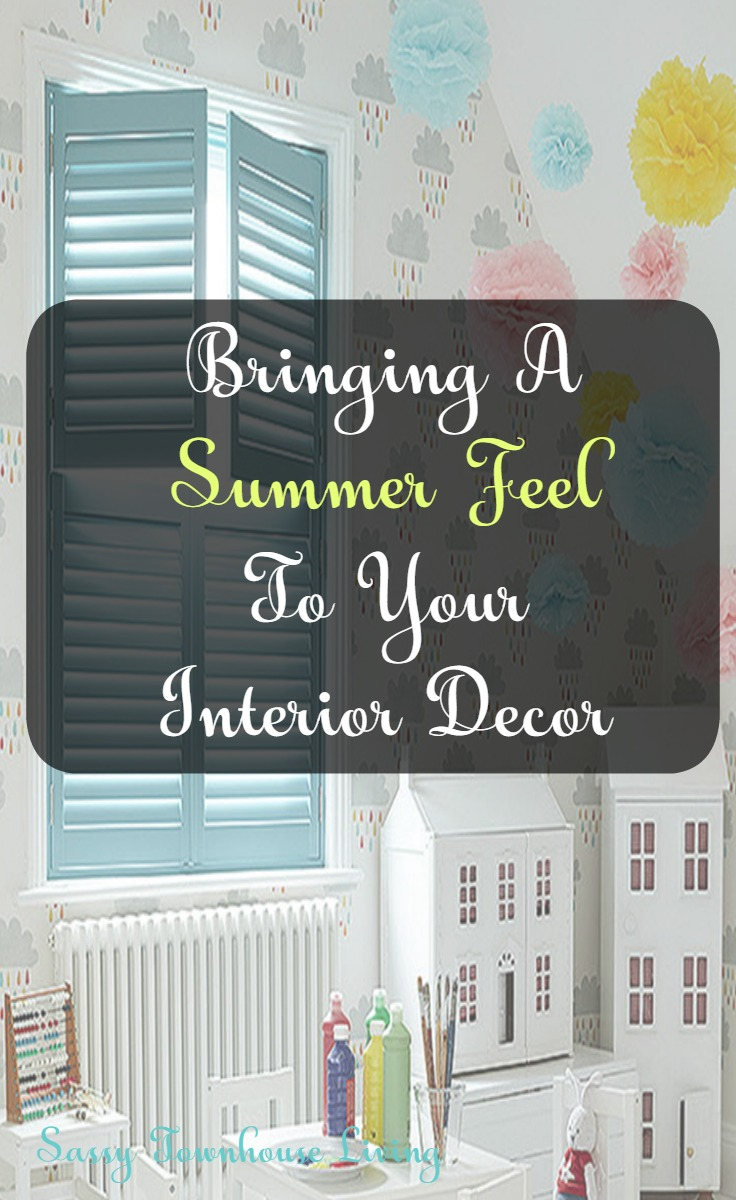 Bringing A Summer Feel To Your Interior Decor - Sassy Townhouse Living