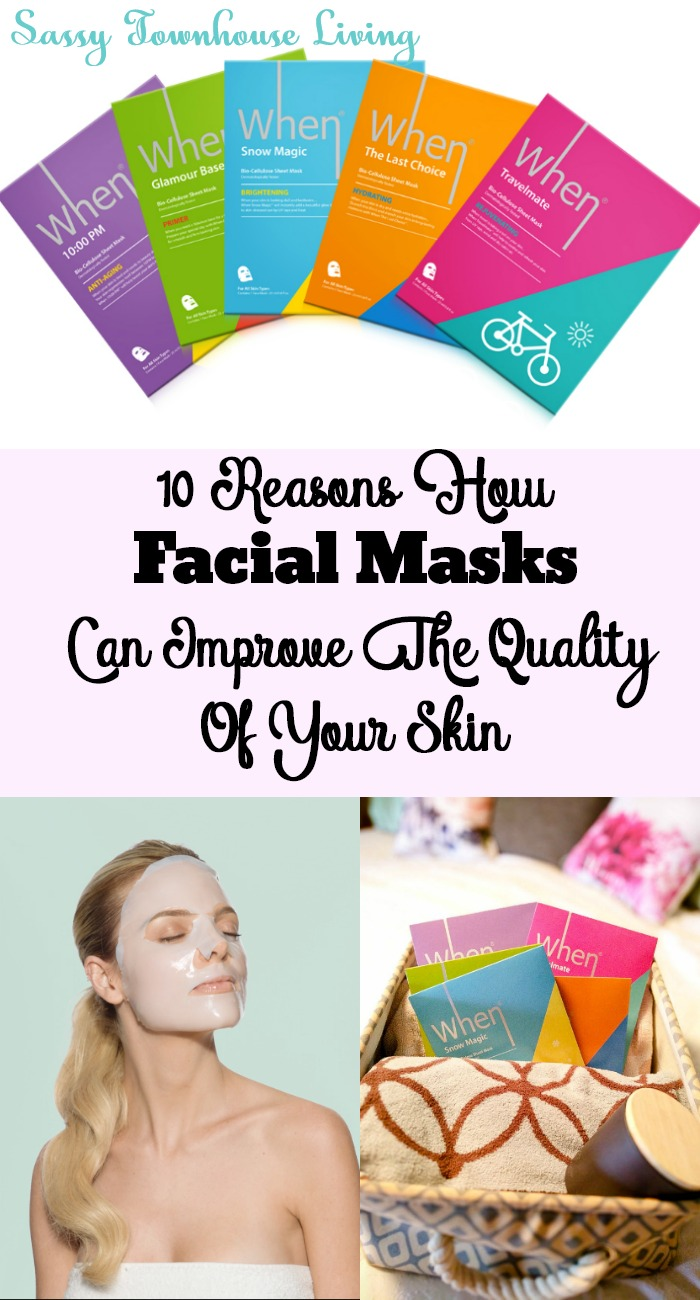 10 Reasons How Facial Masks Can Improve The Quality Of Your Skin - Sassy Townhouse Living