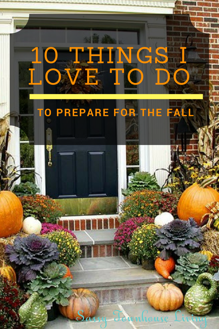10 Things I Love To Do To Prepare For The Fall - Sassy Townhouse Living