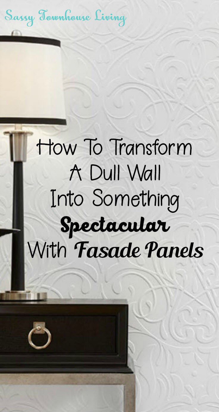 How To Transform A Dull Wall Into Something Spectacular With Fasade Panels - Sassy Townhouse Living