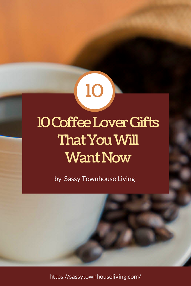 10 Coffee Lover Gifts That You Will Want Now - Sassy Townhouse Living