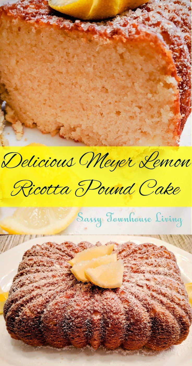 Delicious Meyer Lemon Ricotta Pound Cake - Sassy Townhouse Living