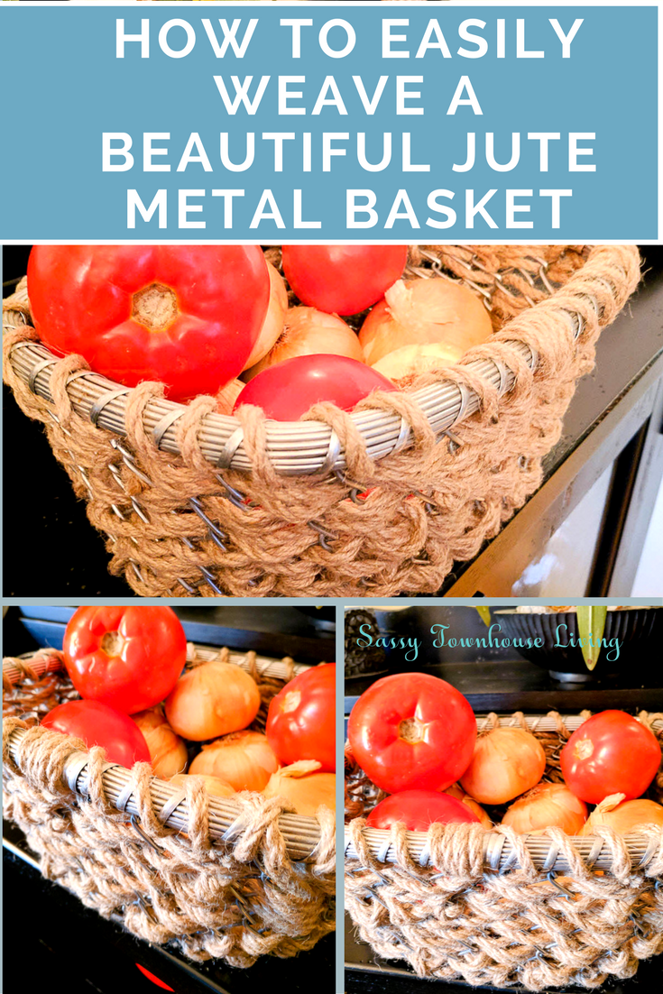 How To Easily Weave A Beautiful Jute Metal Basket - Sassy Townhouse Living