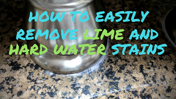 How To Easily Remove Lime and Hard Water Stains