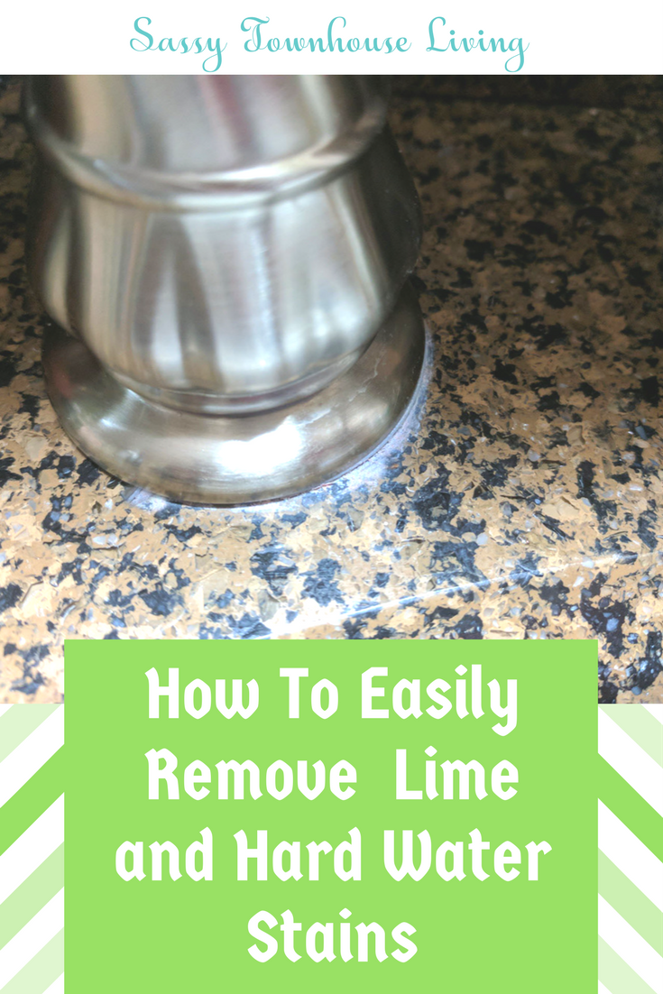 How To Easily Remove Lime and Hard Water Stains - Sassy Townhouse Living