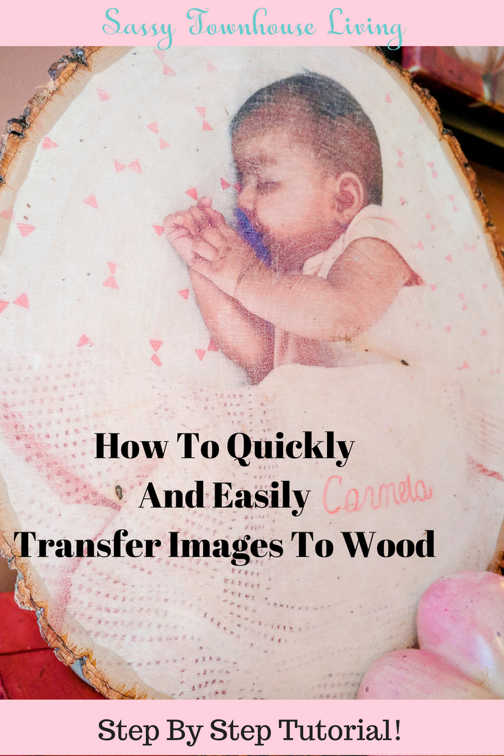 How To Quickly And Easily Transfer Images To Wood - Sassy Townhouse Living