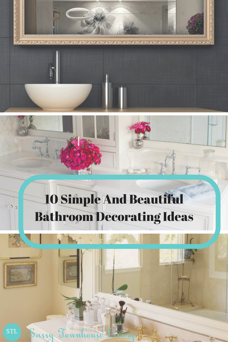 Simple And Beautiful Bathroom Decorating Ideas Sassy Townhouse Living