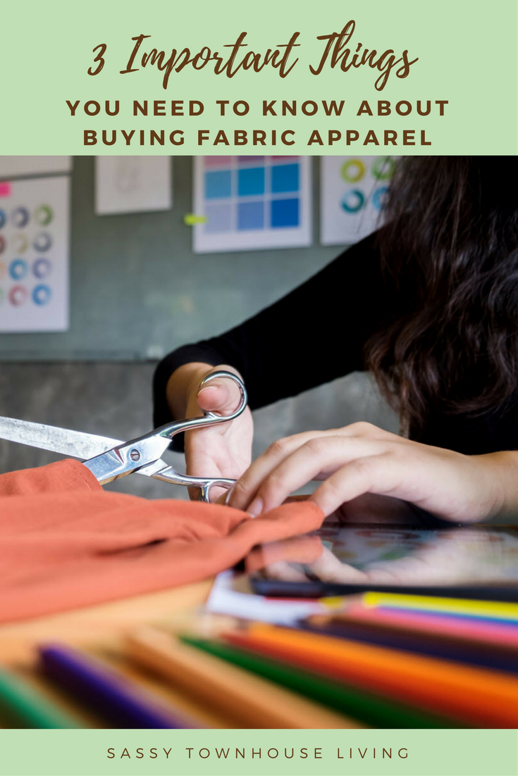 3 Important Things You Need To Know About Buying Fabric Apparel - Sassy Townhouse Living