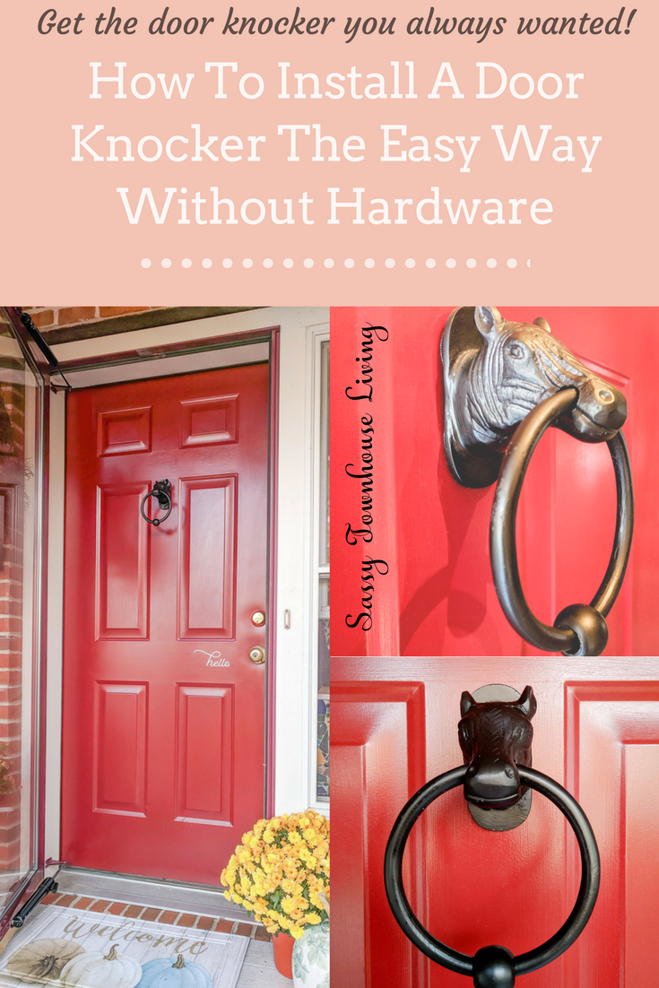 How To Install A Door Knocker The Easy Way Without Hardware - Sassy Townhouse Living