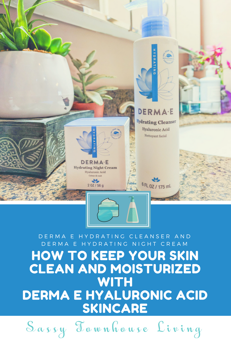 How To Keep Your Skin Clean And Moisturized With Derma E Hyaluronic Acid Skincare - Sassy Townhouse Living