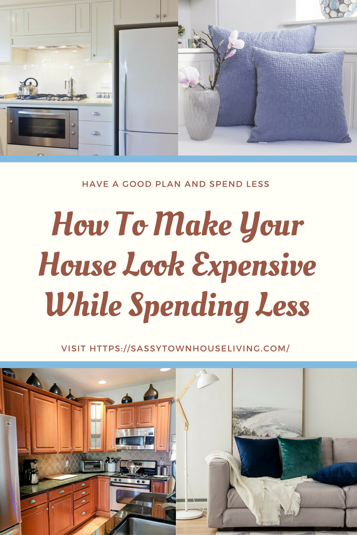 How To Make Your House Look Expensive While Spending Less - Sassy Townhouse Living