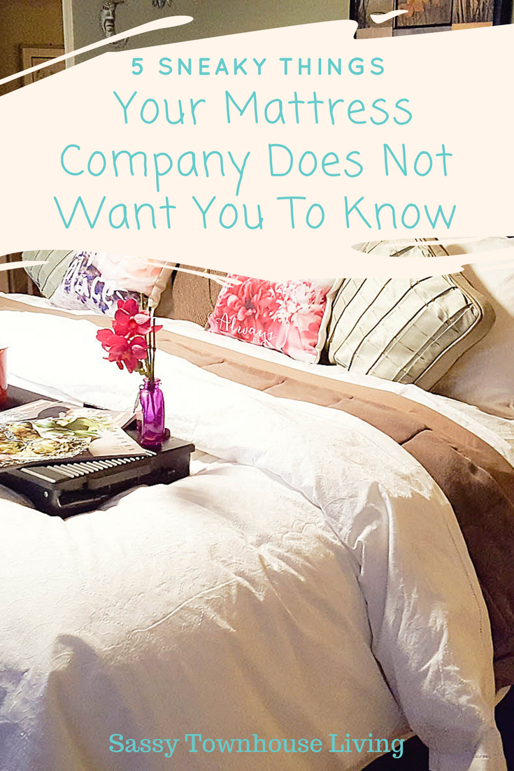 5 Sneaky Things Your Mattress Company Does Not Want You To Know - Sassy Townhouse Living