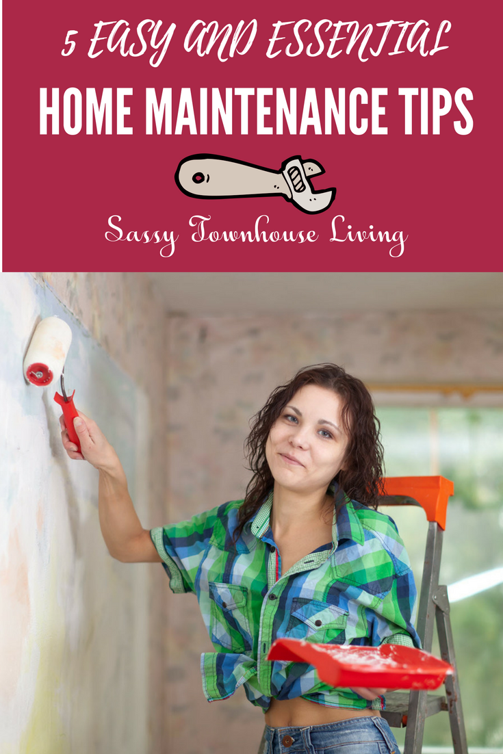 Featured 5 Easy And Essential Home Maintenance Tips - Sassy Townhouse Living