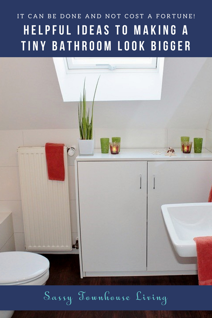 Helpful Ideas To Making a Tiny Bathroom Look Bigger- Sassy Townhouse Living
