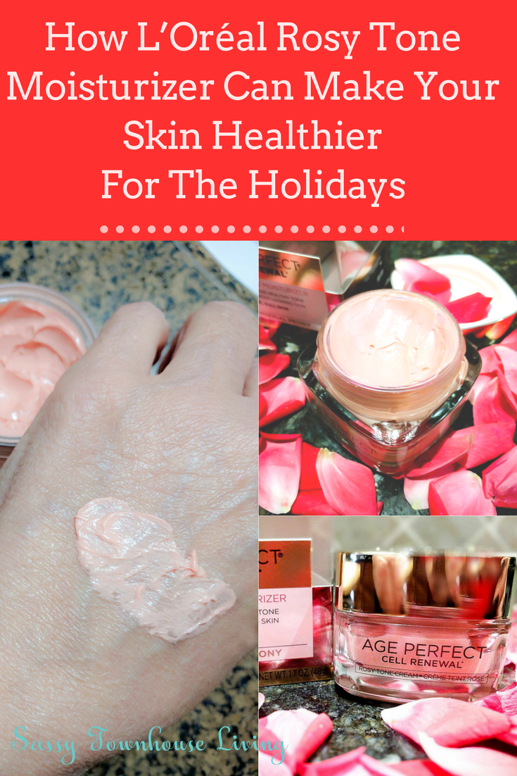 How L'Oréal Rosy Tone Moisturizer Can Make Your Skin Healthier For The Holidays - Sassy Townhouse Living