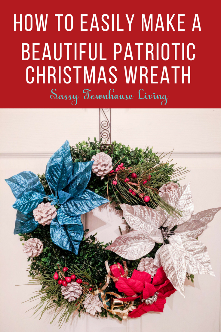 How To Easily Make A Beautiful Patriotic Christmas Wreath - Sassy Townhouse Living