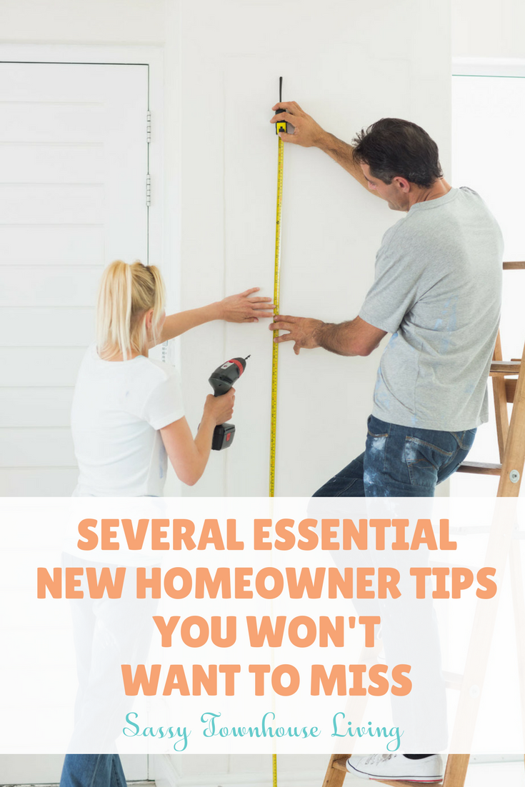 Several Essential New Homeowner Tips You Won't Want To Miss - Sassy Townhouse Living