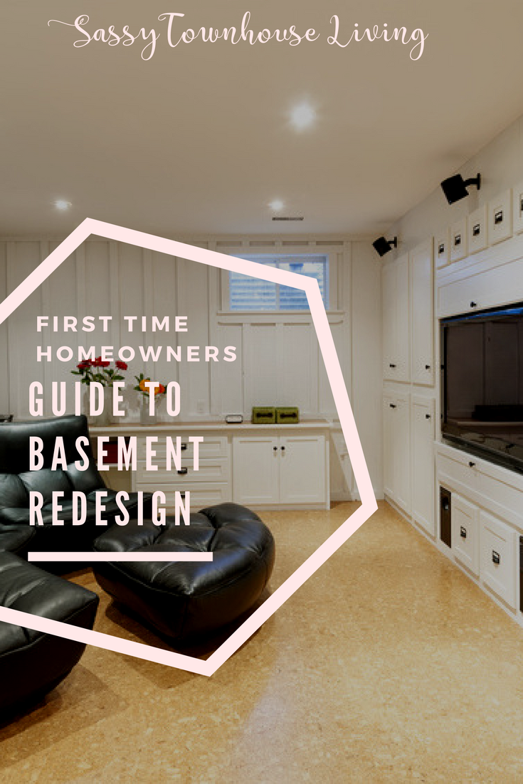 First Time Homeowner's Guide To Basement Redesign - Sassy Townhouse Living