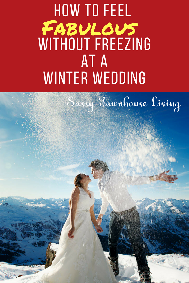 How to Feel Fabulous Without Freezing at a Winter Wedding - Sassy Townhouse Living