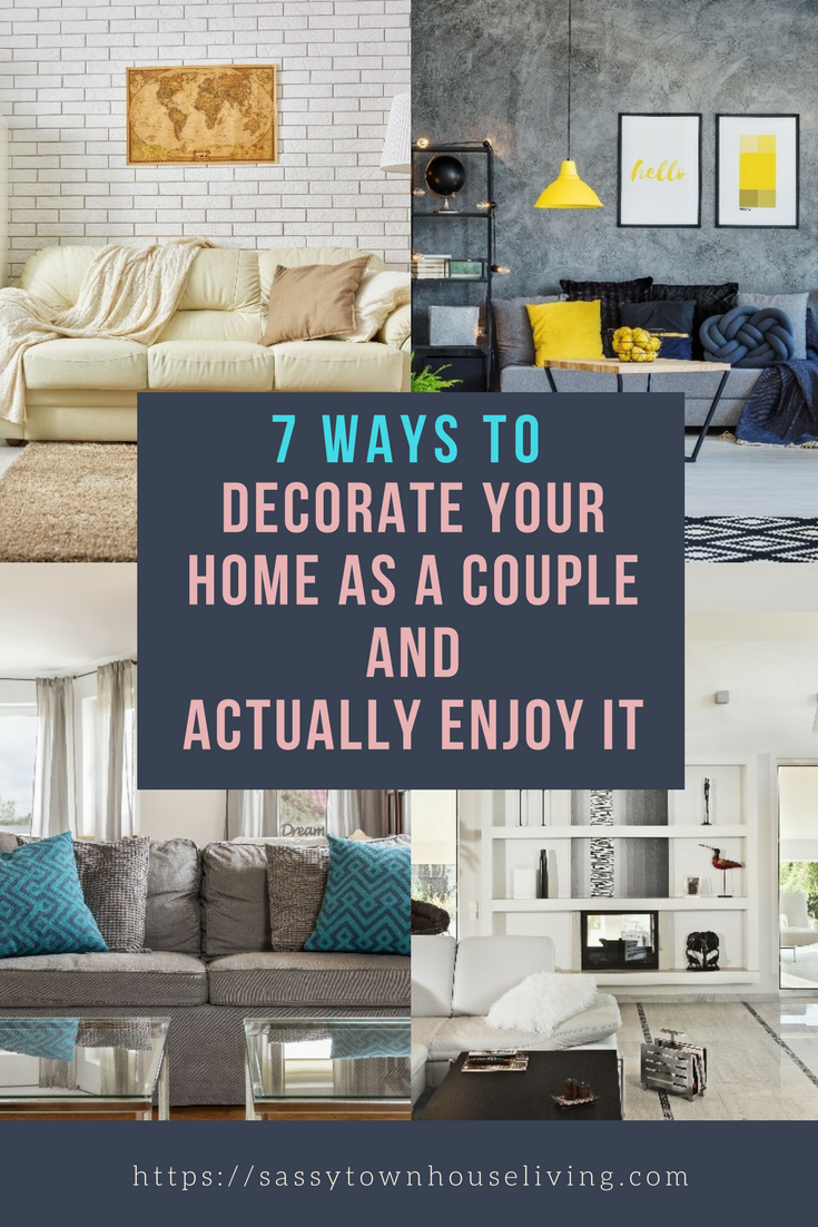 7 Ways To Decorate Your Home As A Couple And Actually Enjoy It - Sassy Townhouse Living