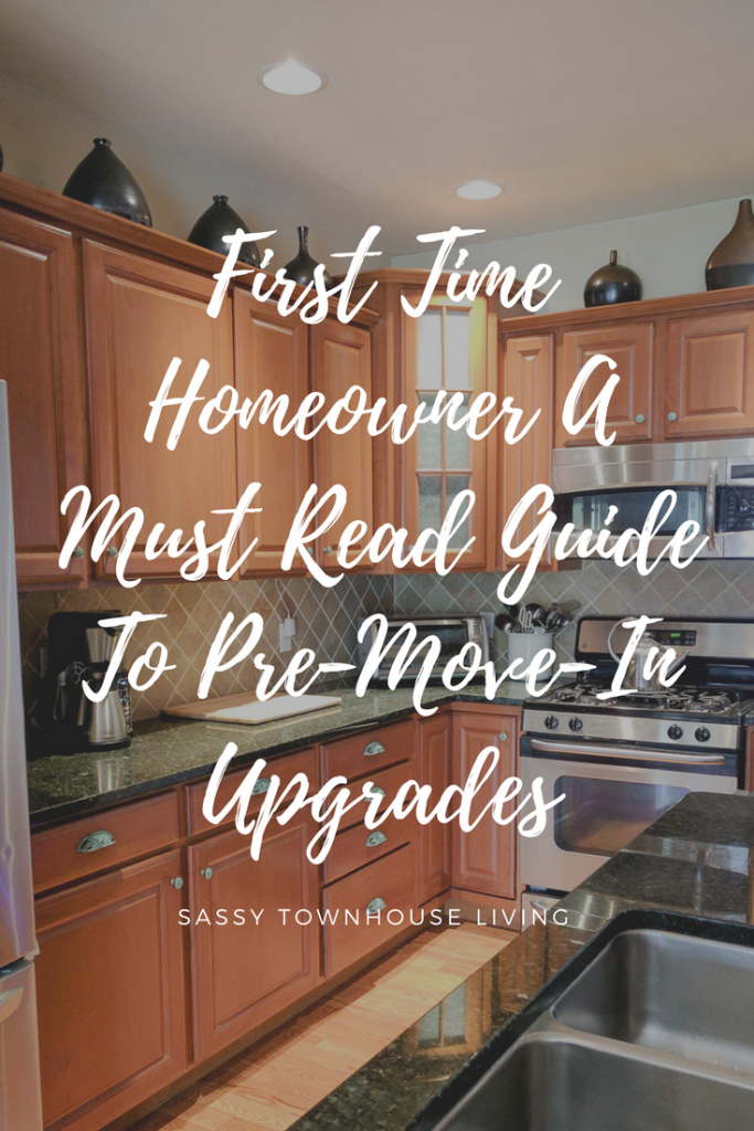 First Time Homeowner A Must Read Guide To Pre-Move-In Upgrades - Sassy Townhouse Living