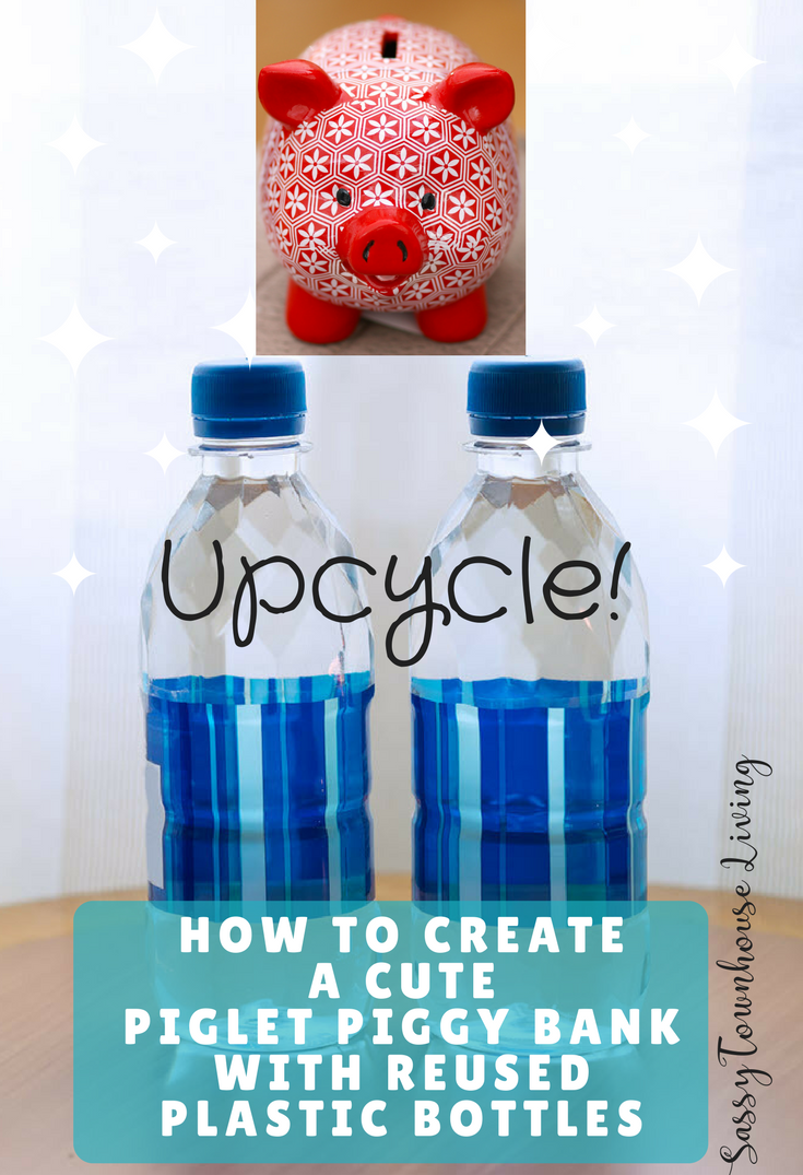 How to Create a Cute Piglet Piggy Bank With Reused Plastic Bottles - Sassy Townhouse Living