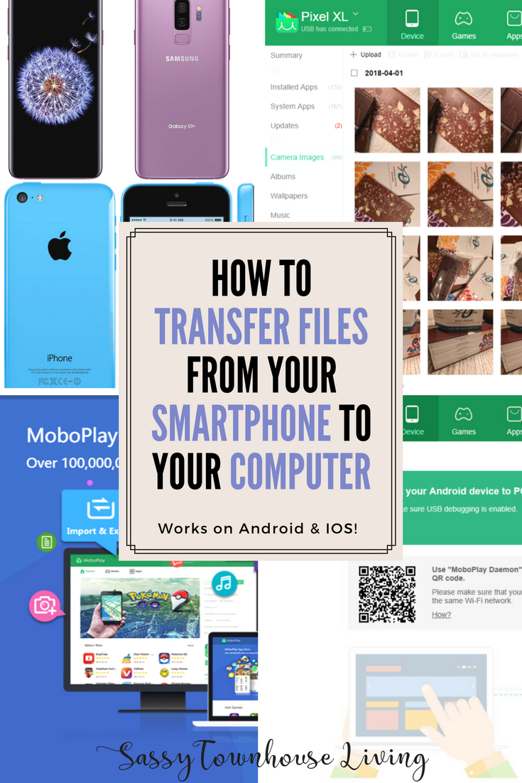 How To Transfer Files From Your Smartphone To Your Computer - Sassy Townhouse Living