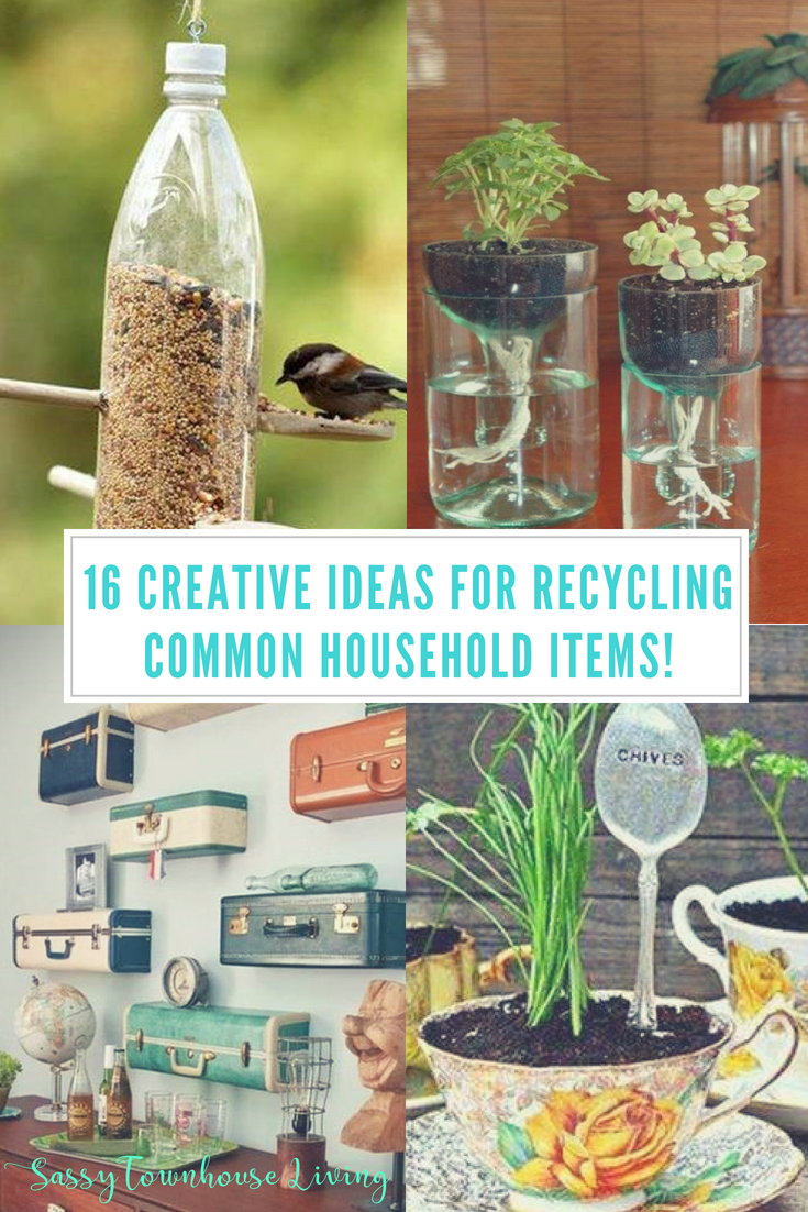 16 Creative Ideas for Recycling Common Household Items! Sassy Townhouse Living