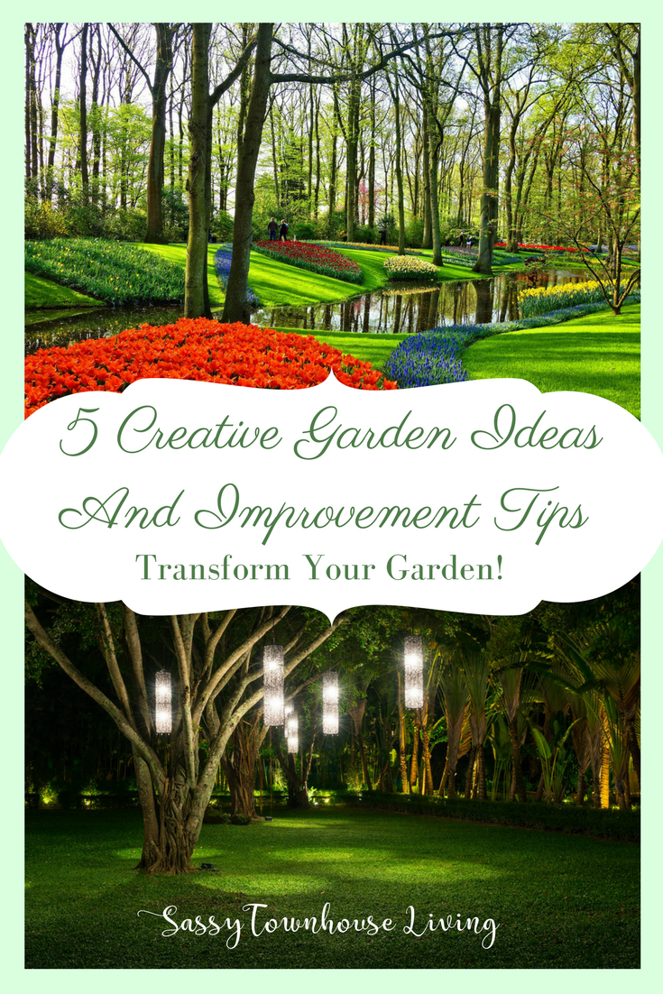 5 Creative Garden Ideas And Improvement Tips - Transform Your Garden! Sassy Townhouse Living