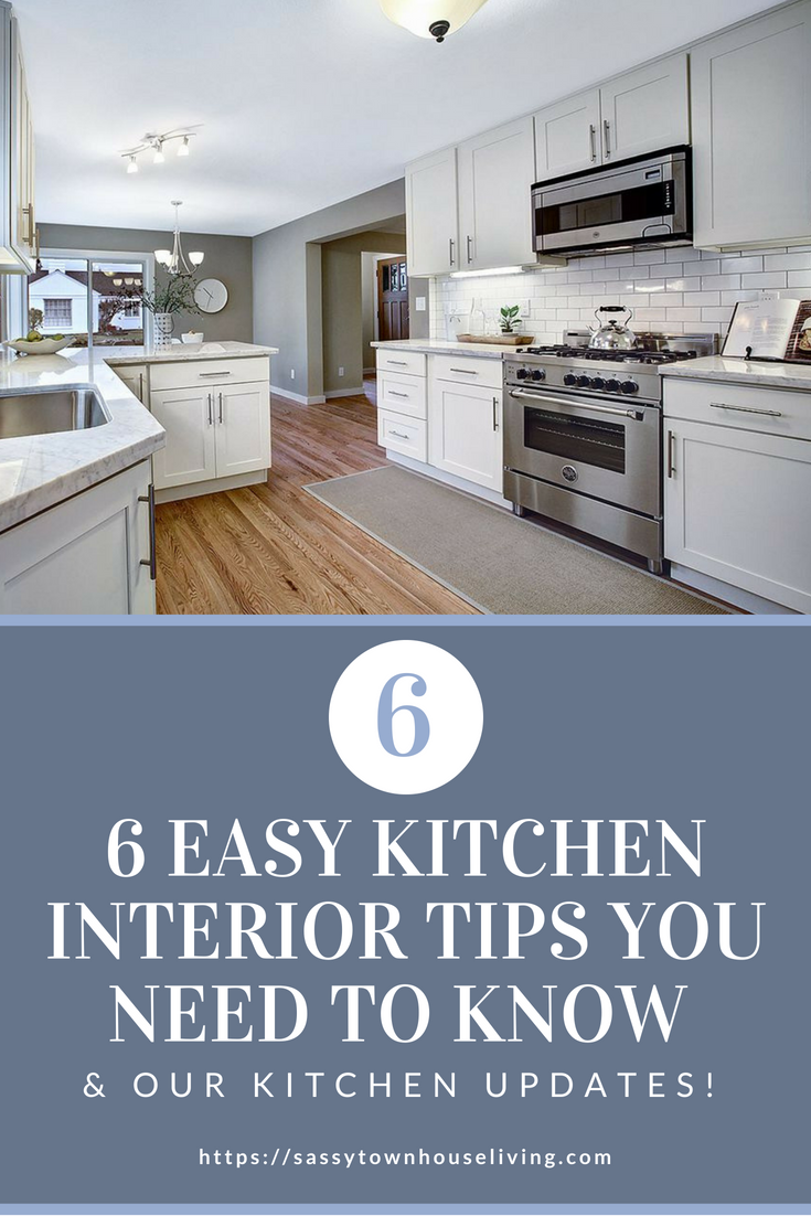 6 Easy Kitchen Interior Tips You Need To Know & Our Kitchen Updates - Sassy Townhouse Living