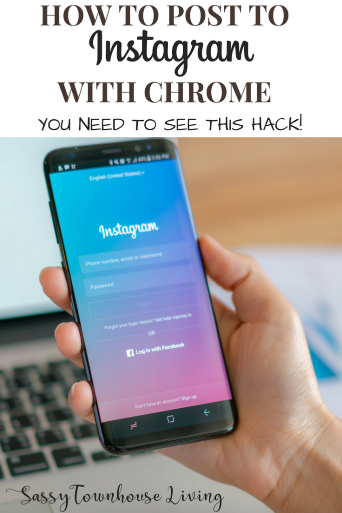 How To Post To Instagram With Chrome You Need To See This Hack! Sassy Townhouse Living