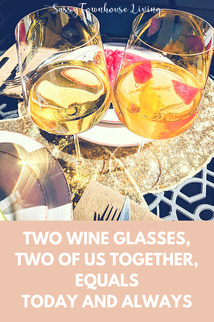 Two Wine Glasses, Two of Us Together, Equals Today And Always - Sassy Townhouse Living