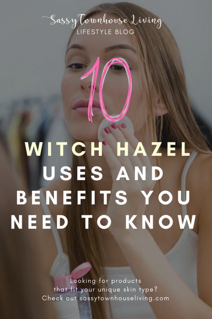10 Witch Hazel Uses and Benefits You Need To Know_ Sassy Townhouse Living