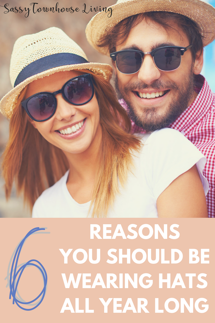 6 Reasons You Should Be Wearing Hats All Year Long - Sassy Townhouse Living