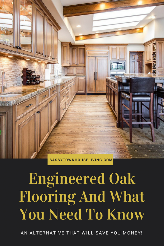 Engineered Oak Flooring And What You Need To Know - Sassy Townhouse Living