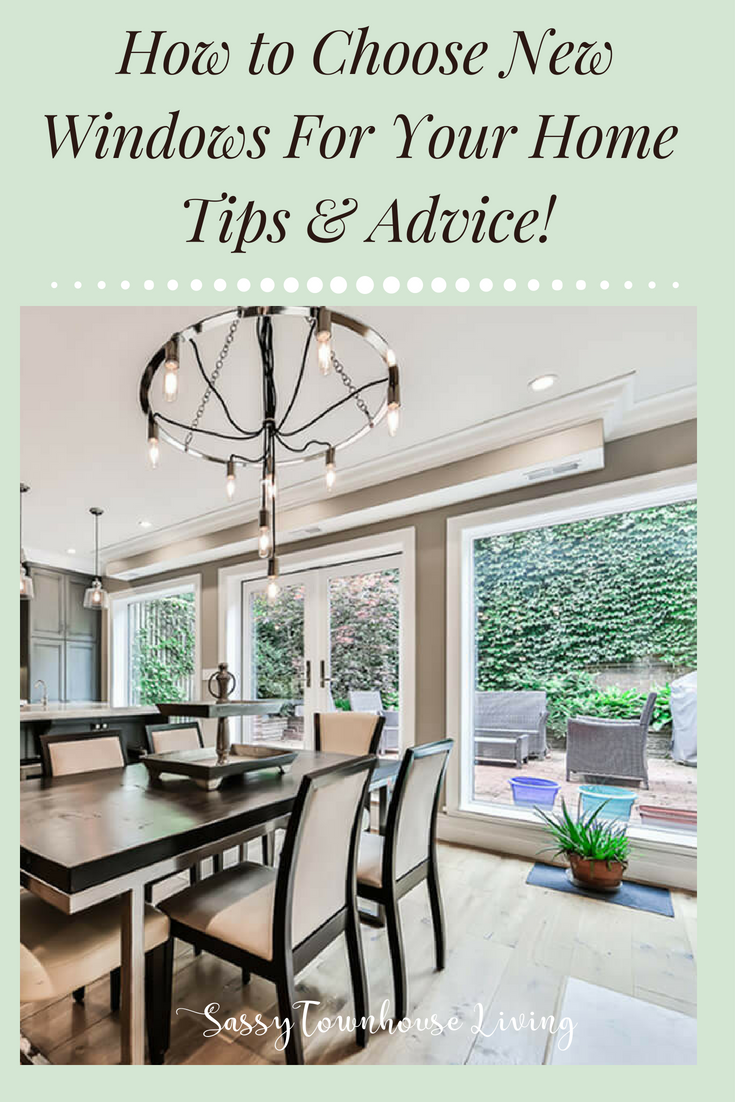 How to Choose New Windows For Your Home - Tips & Advice!. Sassy Townhouse Living
