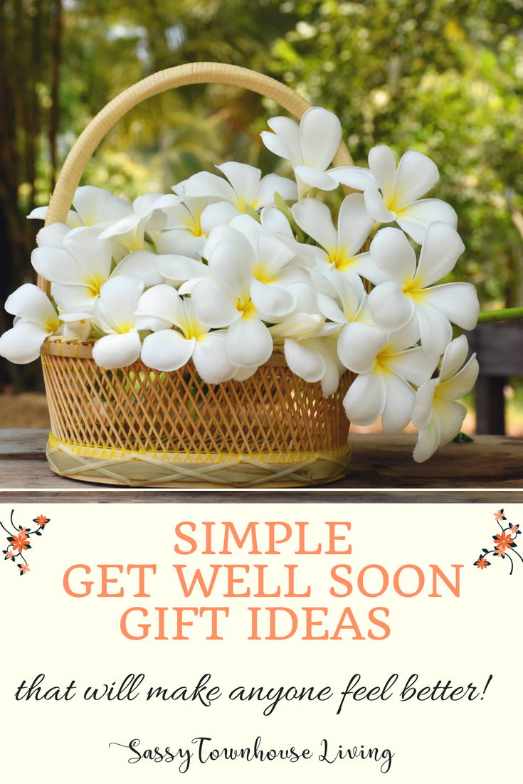 Simple Get Well Soon Gift Ideas That Will Make Anyone Feel Better - Sassy Townhouse Living