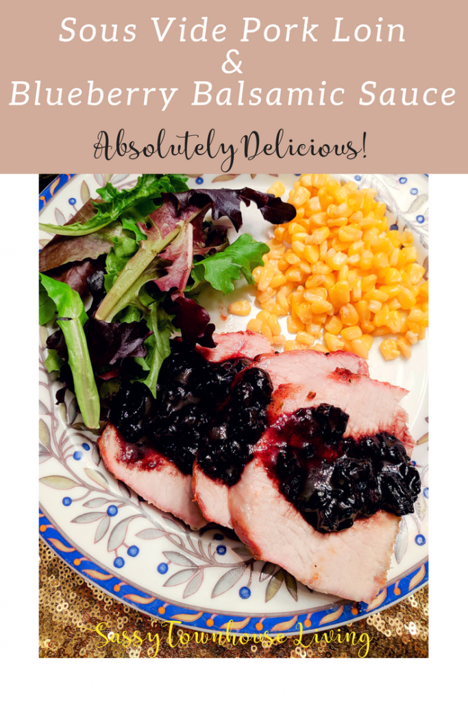 Sous Vide Pork Loin & Blueberry Balsamic Sauce - Sassy Townhouse Living