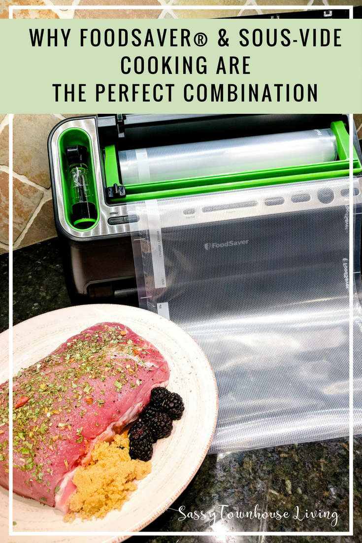 Why FoodSaver® & Sous-Vide Cooking Are The Perfect Combination - Sassy Townhouse Living