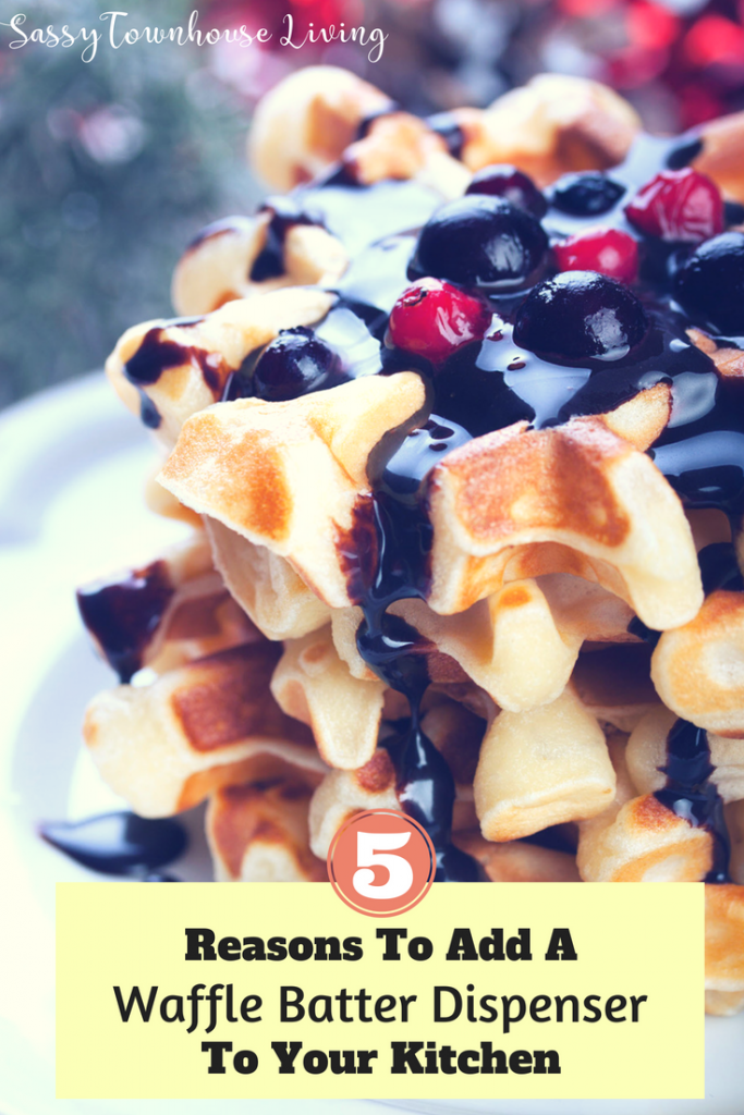 5 Reasons To Add A Waffle Batter Dispenser To Your Kitchen - Sassy Townhouse Living