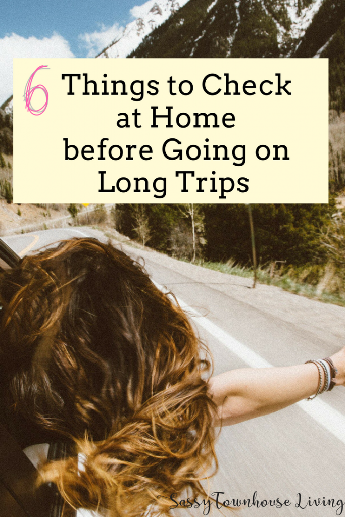 6 Things to Check at Home before Going on Long Trips - Sassy Townhouse Living