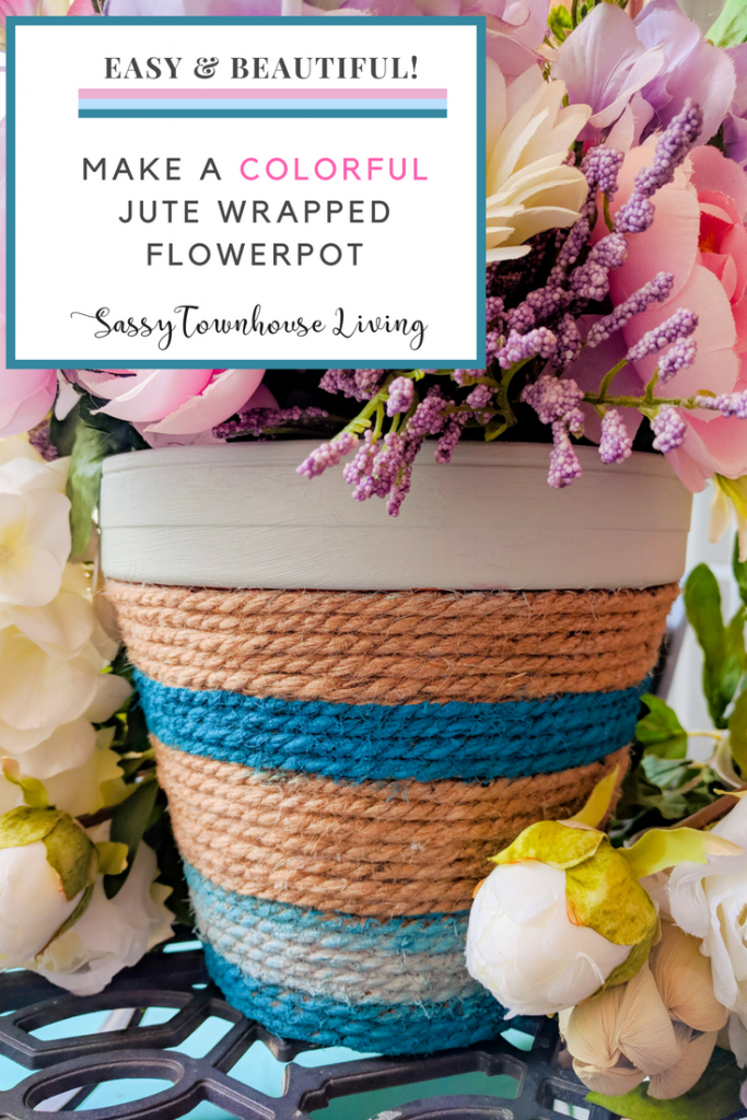 Make A Colorful Jute Wrapped Flowerpot Easy & Beautiful - Sassy Townhouse Living