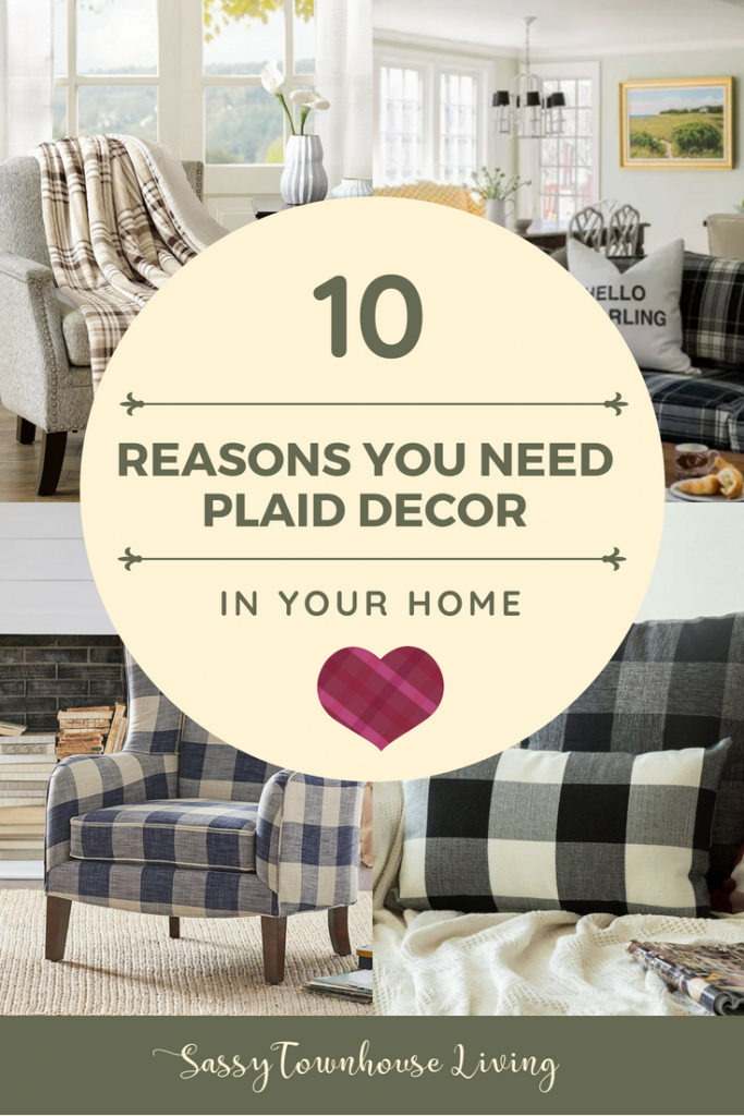 10 Reasons You Need Plaid Decor In Your Home - Sassy Townhouse Living