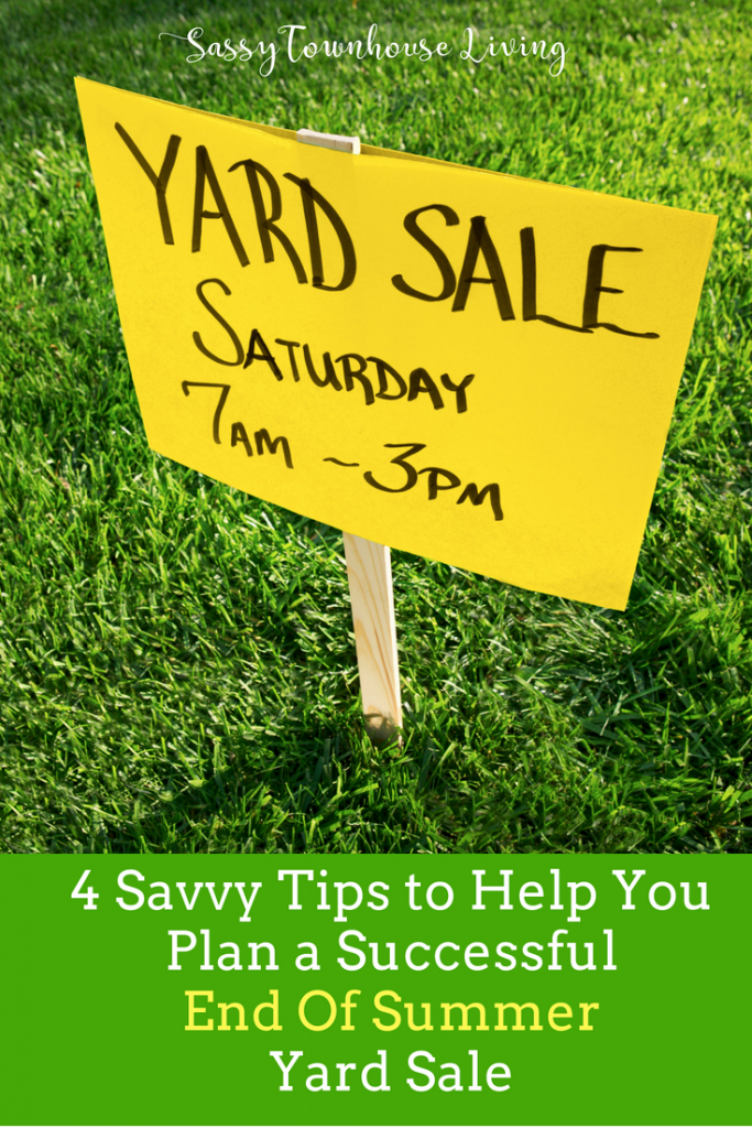 4 Savvy Tips to Help You Plan a Successful End Of Summer Yard Sale - Sassy Townhouse Living