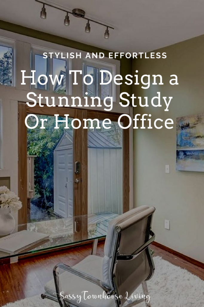 How To Design a Stunning Study Or Home Office - Sassy Townhouse Living