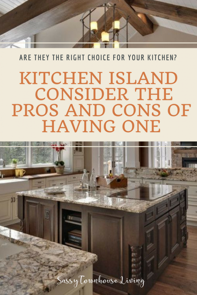 Kitchen Island – Consider The Pros And Cons Of Having One - Sassy Townhouse Living