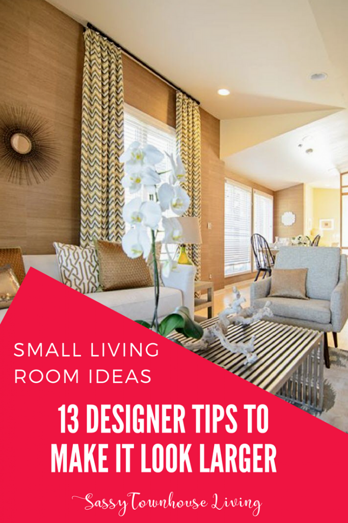 Small Living Room Ideas - 13 Designer Tips To Make It Look Larger - Sassy Townhouse Living