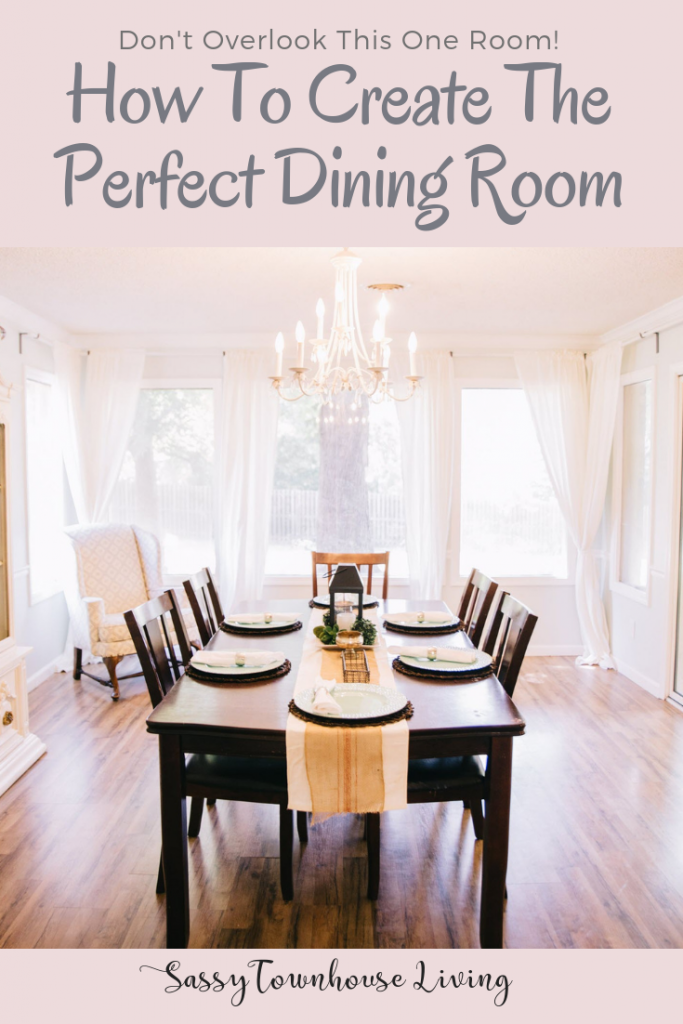 How To Create The Perfect Dining Room - Sassy Townhouse Living