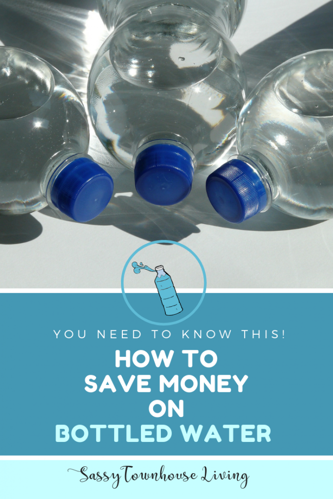 How To Save Money On Bottled Water - You Need To Know This! Sassy Townhouse Living