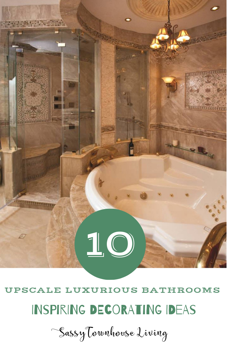 10 Upscale Luxurious Bathrooms - Inspiring Decorating Ideas - Sassy Townhouse Living